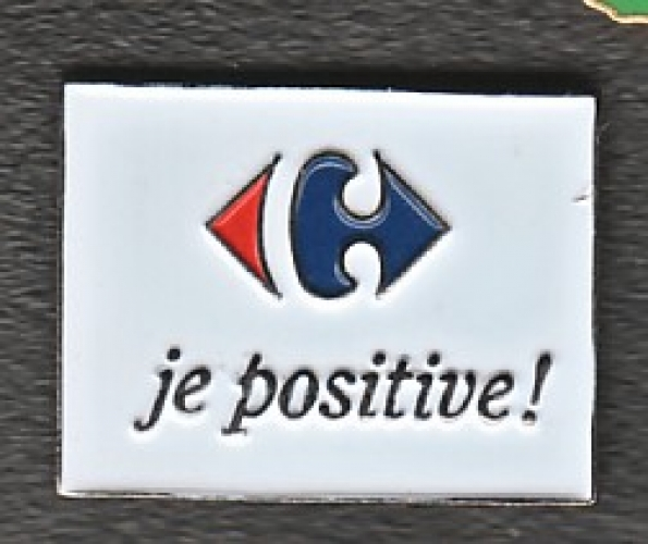 PIN'S CARREFOUR, JE POSITIVE