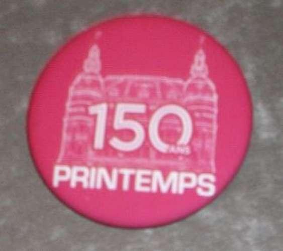 Badge épinglé 150 Ans magasins Printemps