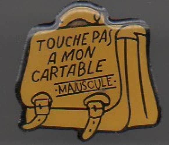 Pin's - Touche pas à mon cartable