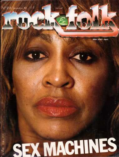 Magazine Rock & Folk n° 214 déc 84 Sex Machines - Tina Turner - Axel Bauer