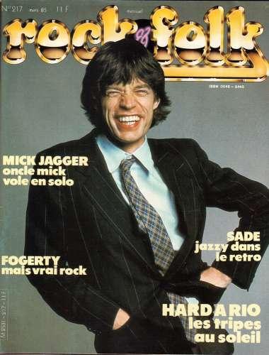 Magazine Rock & Folk n° 217 mars 85 Mick Jagger - Fogerty - Sade - Hardario les tripes...