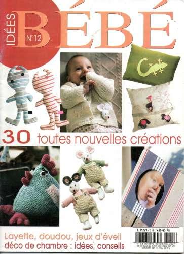 Tricot: Idées BEBE N°12 Layette , doudou, déco 10/2007